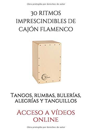 30 ritmos imprescindibles de cajón flamenco: Tangos, rumbas ...