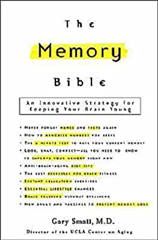 The Memory Bible: An Innovative Strategy for Keeping Your Brain Young by [Small, Gary]