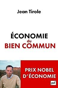 Économie du bien commun par Jean Tirole