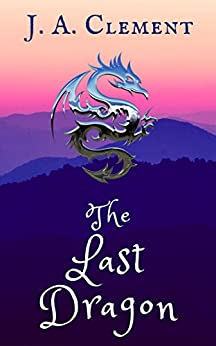 The Last Dragon (Tales for the Telling) by [Clement, J. A.]