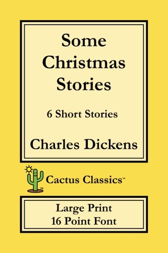 Some Christmas Stories (Cactus Classics Large Print 16 Point Font)