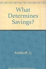 What Determines Savings? Hardcover