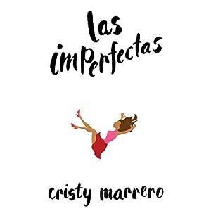 Las imperfectas de Cristy Marrero | Letras y Latte