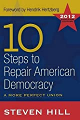 10 Steps to Repair American Democracy Paperback