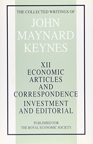 The Economic Articles and Correspondence: v. 12: Investment and editorial (Collected works of Keynes)