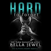 Hard to Forget | Bella Jewel