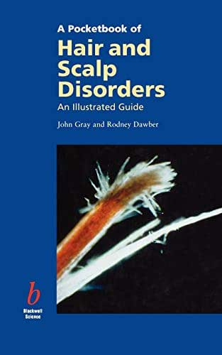 A Pocketbook of Hair and Scalp Disorders: An Illustrated Guide