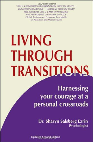 Living Through Transitions: Harnessing Your Courage at a Personal Crossroads