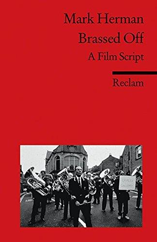 Brassed Off: A Film Script. (Fremdsprachentexte) (Reclams Universal-Bibliothek)
