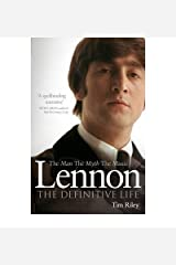 Lennon: The Man, the Myth, the Music Paperback