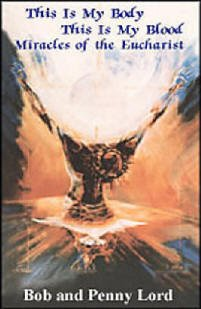 This Is My Body, This Is My Blood, Miracles of the Eucharist Audiobook I pdf epub