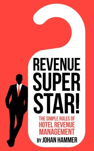 Revenue Superstar   The Simple Rules Of Hotel Revenue Management