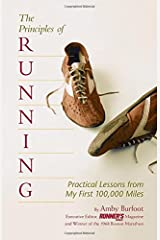 The Principles of Running: Practical Lessons from My First 100,000 Miles Paperback