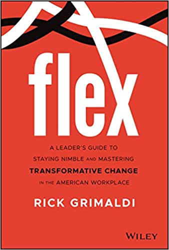 FLEX: A Leader's Guide to Staying Nimble and Mastering Transformative Change in the American Workplace