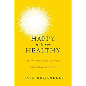 Learn more about the book, Happy Is the New Healthy: 31 Ways to Relax, Let Go & Enjoy Life Now