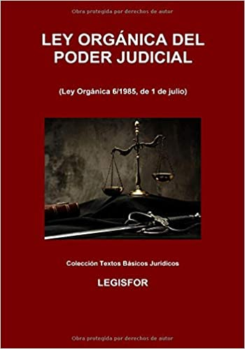 Ley Orgánica Del Poder Judicial: 6.ª Edición (septiembre 2018). Colección Textos Básicos Jurídicos por Legisfor epub
