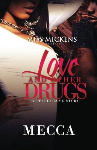 Love And Other Drugs: A Philly Love Story (Volume 1)