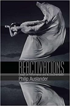 Book Reactivations: Essays on Performance and Its Documentation
