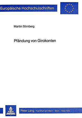 Pfändung von Girokonten (Europäische Hochschulschriften Recht) (German Edition) by Peter Lang GmbH, Internationaler Verlag der Wissenschaften