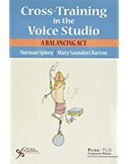 Cross-Training in the Voice Studio: A Balancing Act