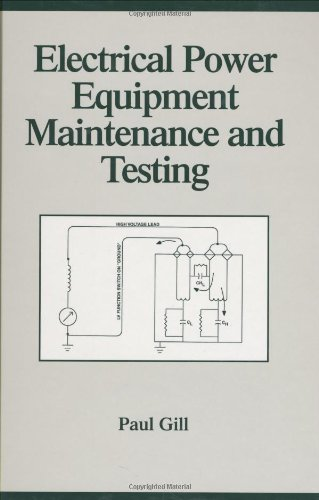 Electrical Power Equipment Maintenance and Testing (Power Engineering, 4)