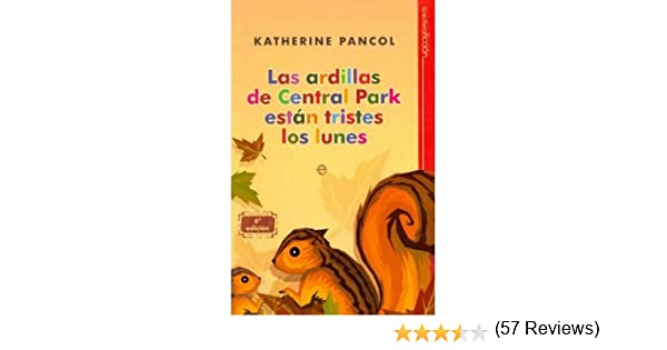 Las ardillas de Central Park estan tristes los lunes / Central Parks Squirrels are Sad on Mondays Paperback Spanish - Common: Amazon.es: By (author) Katherine Pancol: Libros