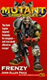 img - for Mutant Chronicles: Frenzy Bk. 2 (Roc) by John Allen Price (1994-08-25) book / textbook / text book