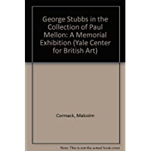 George Stubbs in the Collection of Paul Mellon: A Memorial Exhibition (Yale Center for British Art) by George Stubbs (2000-05-01)