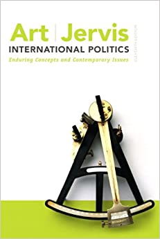 International Politics: Enduring Concepts and Contemporary Issues (11th Edition)