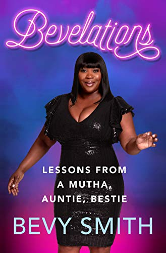 Book Cover: Bevelations: Lessons from a Mutha, Auntie, Bestie