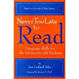 Never Too Late to Read : Language Skills for the Adolescent with Dyslexia, Tuley, Ann C., 0912752475