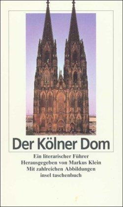 Der Kölner Dom: Ein literarischer Führer