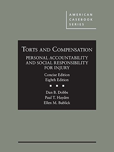 Torts and Compensation, Personal Accountability and Social Responsibility for Injury, Concise (American Casebook Series) PDF