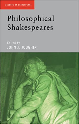 Philosophical Shakespeares (Accents on Shakespeare)