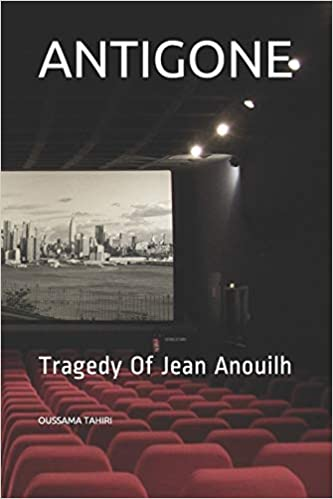 ANTIGONE Tragedy Of Jean Anouilh Oussama Tahiri