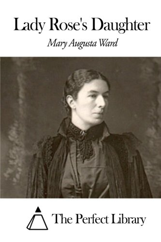 Lady Rose's Daughter by Mary Augusta Ward