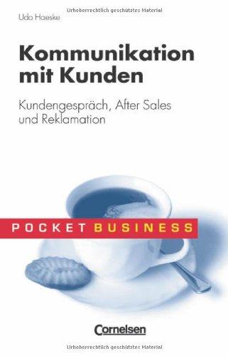 Pocket Business/Kommunikation mit Kunden: Kundengespräch, After Sales und Reklamation