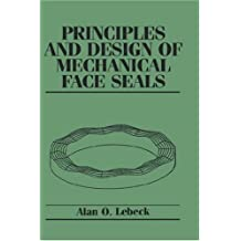 Principles and Design of Mechanical Face Seals by Alan O. Lebeck (1991-10-04)