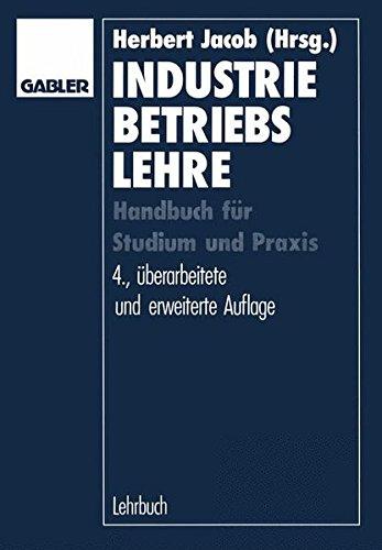 Industriebetriebslehre: Handbuch für Studium und Prüfung