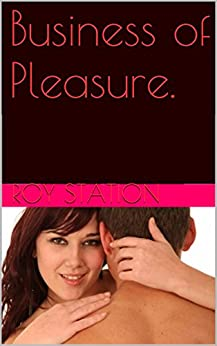 Business of Pleasure. by [Station, Roy]