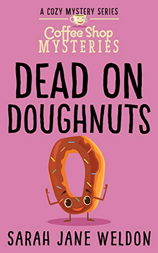 Dead on Doughnuts (Coffee Shop Mysteries Book 1) (Coffee Doughnuts)