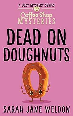 Dead on Doughnuts (Coffee Shop Mysteries Book 1)
