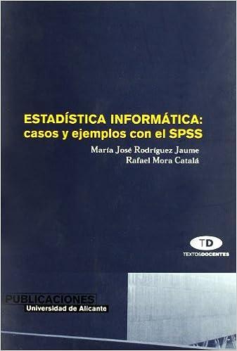 EstadAÂstica informAÂ¡tica: casos y ejemplos con el SPSS (Spanish) Paperback – January 1, 2001