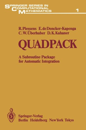 Quadpack: A Subroutine Package For Automatic Integration (Springer Series In Computational Mathematics)