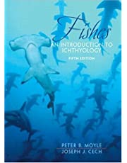 Fishes: An Introduction to Ichthyology (5th Edition) by Peter B. Moyle Joseph J. Cech Jr.(2003-08-09)