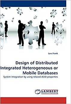 Design of Distributed Integrated Heterogeneous or Mobile Databases: System Integration by using relaxed ACID properties