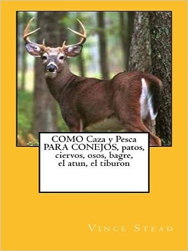 COMO Caza y Pesca PARA CONEJOS, patos, ciervos, osos, bagre,