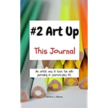 #2 Art Up This Journal: An artistic way to have fun with journaling in your everyday life