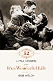 52 Little Lessons from It's a Wonderful Life[52 LITTLE LESSONS FROM ITS A W][Hardcover]