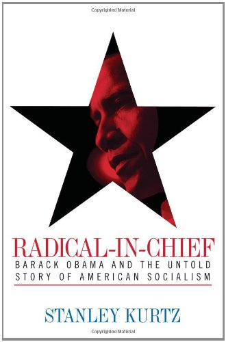 Acorn Barack Obama - Radical-in-Chief: Barack Obama and the Untold Story of American Socialism